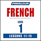 French Level 1 Lessons 11-15: Learn to Speak and Understand French with Pimsleur Language Programs Rede von  Pimsleur Gesprochen von:  Pimsleur