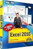 Excel 2010 - Mit Bildern lernen: Sehen und Können (Bild für Bild)