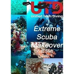 Extreme Scuba Makeover (ESM) Disc 1