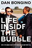 img - for Life Inside the Bubble: Why a Top-Ranked Secret Service Agent Walked Away from It All by Bongino, Dan (2013) Hardcover book / textbook / text book