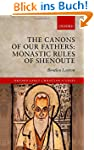 The Canons of Our Fathers: Monastic R...