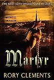 Martyr: The First John Shakespeare Mystery