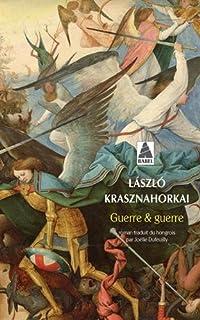 Guerre & guerre, Krasznahorkai, László