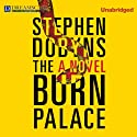 The Burn Palace (       UNABRIDGED) by Stephen Dobyns Narrated by George Newbern