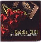 echange, troc Goldie Hill - Don'T Send Me No More Roses