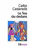 Feu Du Dedans (Folio Essais) (French Edition)