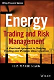 img - for Energy Trading and Risk Management: A Practical Approach to Hedging, Trading and Portfolio Diversification (Wiley Finance) book / textbook / text book