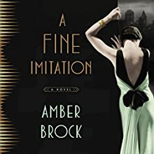 A Fine Imitation: A Novel Audiobook by Amber Brock Narrated by Julia Whelan