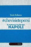 #chevisietepersi - Il manuale di chi tifa Napoli