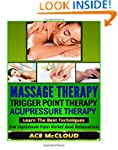Massage Therapy: Trigger Point Therap...