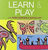 img - for Learn & Play with First Nations & Native Art book / textbook / text book
