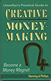 The Llewellyn Practical Guide to Creative Money-Making: Become a Money Magnet (Llewellyn Practical Guides to Personal Power) (0875421733) by Denning, Melita