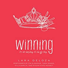 Winning Audiobook by Lara Deloza Narrated by Em Eldridge, Tara Sands, Kyla Garcia