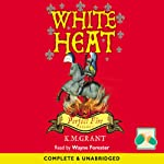 White Heat: Perfect Fire Trilogy | K. M. Grant