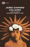 Collasso: Come le societ� scelgono di morire o vivere (Italian Edition)