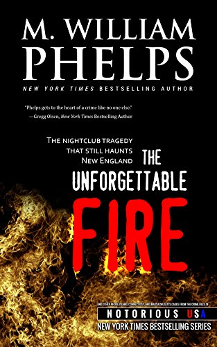 M. William Phelps - The Unforgettable Fire (New England, Notorious USA) (English Edition)