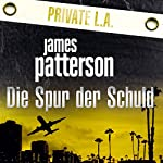 Die Spur der Schuld: Private L.A. | James Patterson,Maxine Paetro