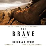 The Brave: A Novel | Nicholas Evans