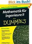 Mathematik f�r Ingenieure II f�r Dumm...