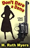 img - for Don't Dare a Dame (Maggie Sullivan mysteries) book / textbook / text book