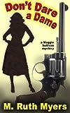Don't Dare a Dame (Maggie Sullivan mysteries)