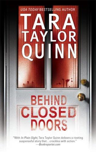 Behind Closed Doors, TARA TAYLOR QUINN