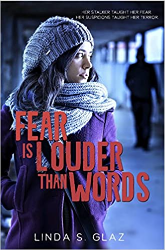 Fear Is Louder Than Words: Her stalker taught her fear. Her suspicions taught her terror. (Christian Suspense Romance)