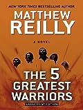 The 5 Greatest Warriors (Thorndike Press Large Print Basic Series)