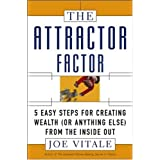 The Attractor Factor: 5 Easy Steps for Creating Wealth (or Anything Else) from the Inside Outby Joe Vitale
