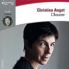 L'Inceste   Livre audio Auteur(s) : Christine Angot Narrateur(s) : Christine Angot
