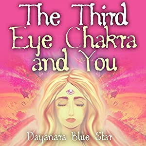 The Third Eye Chakra and You Audiobook