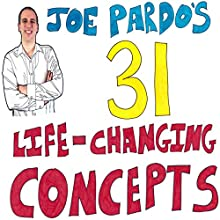 Joe Pardo's 31 Life-Changing Concepts (       UNABRIDGED) by Joe Pardo Narrated by Al Kessel