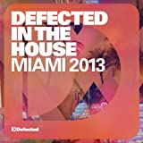 Defected In The House Miami 2013 Various Artists