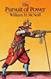 The Pursuit of Power: Technology, Armed Force, and Society since A.D. 1000 (0226561585) by William H. McNeill
