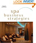 Spa Business Strategies: A Plan for S...