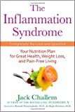 img - for The Inflammation Syndrome: Your Nutrition Plan for Great Health, Weight Loss, and Pain-Free Living [Paperback] [2010] (Author) Jack Challem book / textbook / text book