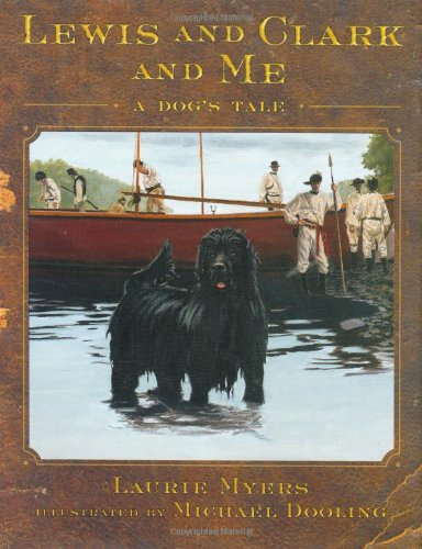 Lewis and Clark and Me: A Dog's Tale (Lewis & Clark Expedition)