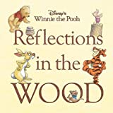 Disney's Winnie the Pooh: Reflections in the Wood (Disney Editions Deluxe (Film))