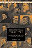 img - for Constructing Chaucer: Author and Autofiction in the Critical Tradition (The New Middle Ages) book / textbook / text book
