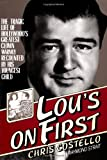 img - for Lou's on First: The Tragic Life of Hollywood's Greatest Clown Warmly Recounted by his Youngest Child by Costello, Chris (1982) Paperback book / textbook / text book