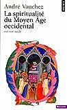 echange, troc André Vauchez - La spiritualité du Moyen Age occidental, VIIIe-XIIIe siècle