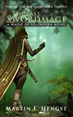 The Last Swordmage: A Magic of Solendrea Novel (The Swordmage Trilogy Book 1)