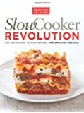 America's Test Kitchen Slowcooker Revolution: One Test Kitchen. 30 Slow Cookers. 200 Amazing Recipes.
