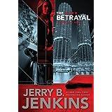 The Betrayal (Thorndike Press Large Print Christian Fiction) ~ Jerry B. Jenkins