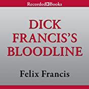 Dick Francis's Bloodline | [Felix Francis]