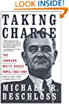 Taking Charge: The Johnson White Hous...