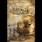 The Savage River Valley: A Story of the Hudson | Pamela De Leon