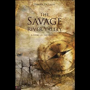 The Savage River Valley: A Story of the Hudson | [Pamela De Leon]
