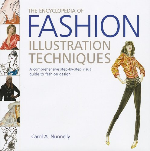 The Encyclopedia of Fashion Illustration Techniques: A Comprehensive Step-by-Step Visual Guide to Fashion Design