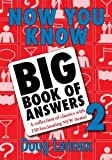 Now You Know Big Book of Answers 2: A Collection of Classics with 150 Fascinating New Items (Now You Know)